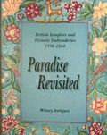 Paradise Revisited - British Samplers and Historic Embroideries 1590-1880